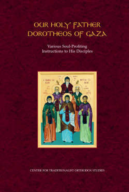 Our Holy Father Dorotheos of Gaza: Various Soul-Profiting Instructions