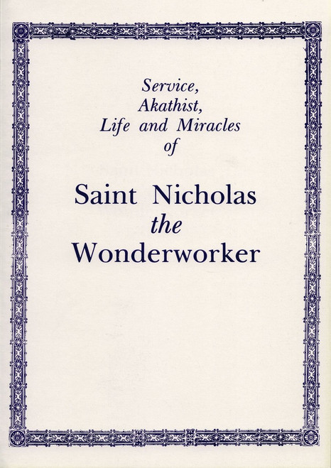 St. Nicholas the Wonderworker: Service, Akathist, Life and Miracles