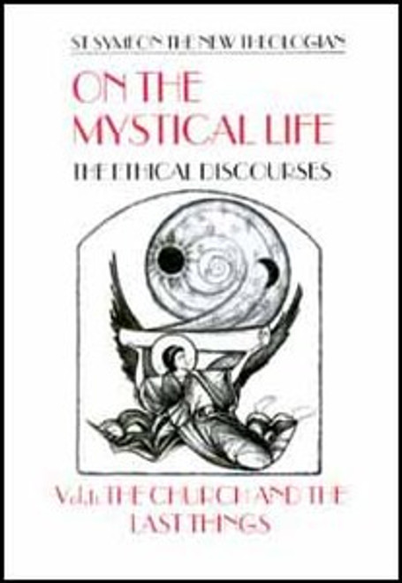 On the Mystical Life Vol 1: The Church and the Last Things