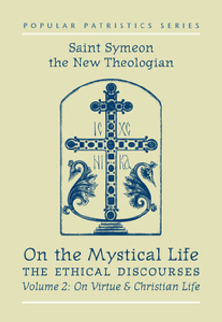 On the Mystical Life Vol 2: on Virtue and the Christian Life