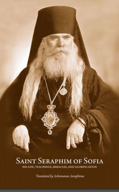 Saint Seraphim of Sofia: His Life, Teachings, Miracles, and Glorification