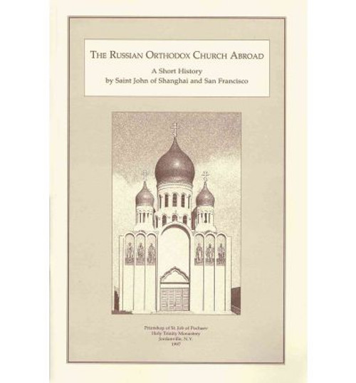 The Russian Orthodox Church Abroad: A Short History