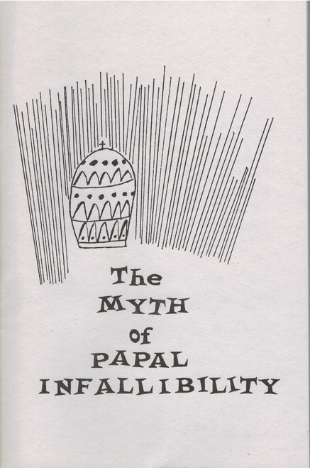 The Myth of Papal Infallibility
