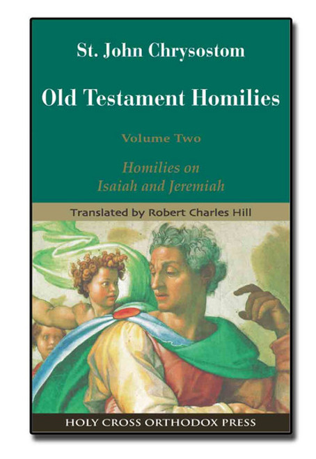 Old Testament Homilies. Vol. 2: Isaiah and Jeremiah