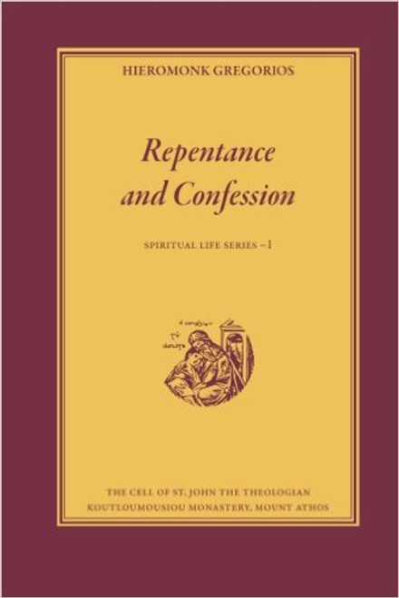 Repentance and Confession by Hieromonk Gregorios