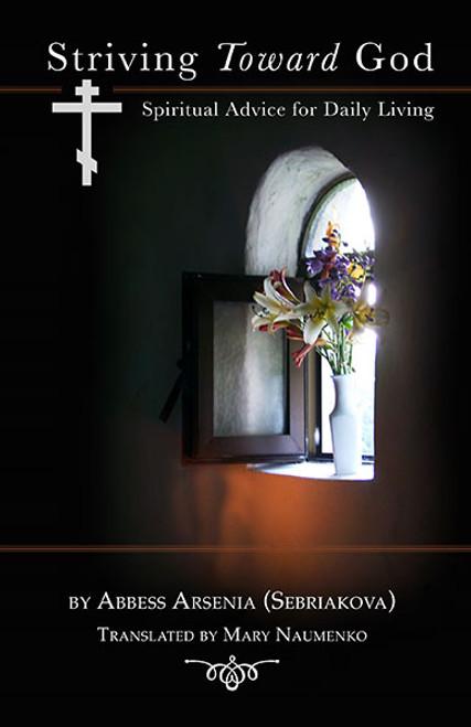 Striving Toward God: Spiritual Advice for Daily Living