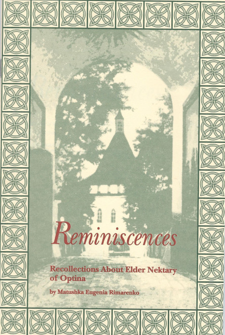 Reminiscences - Recollections about Elder Nektary of Optina