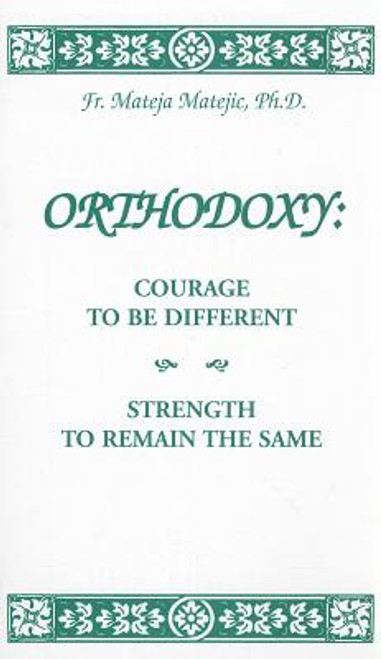 Orthodoxy: Courage to be Different, Strength to Remain the Same