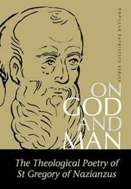 On God and Man: The Theological Poetry of St. Gregory of Nazianzus