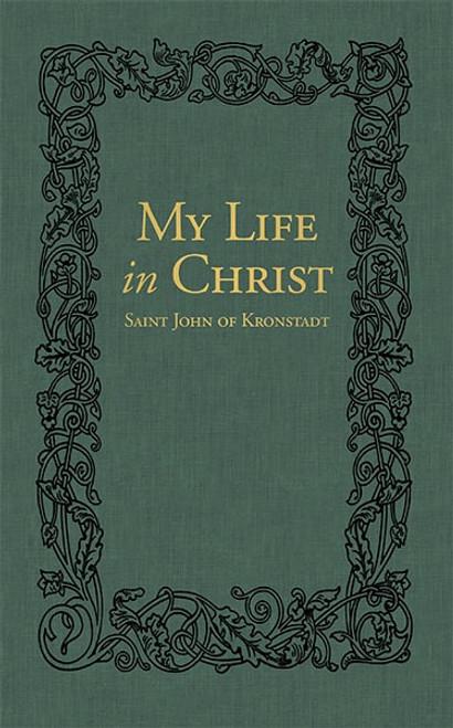My Life in Christ: The Spiritual Journals of St John of Kronstadt (Hardback)