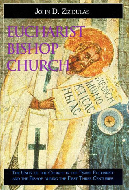 Eucharist, Bishop, Church: The Unity of the Church in the Divine Eucharist and the Bishop During the