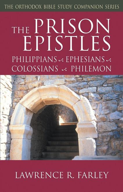 The Prison Epistles: Philippians, Ephesians, Colossians, Philemon