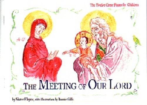 Twelve Great Feasts for Children: The Meeting of Our Lord
