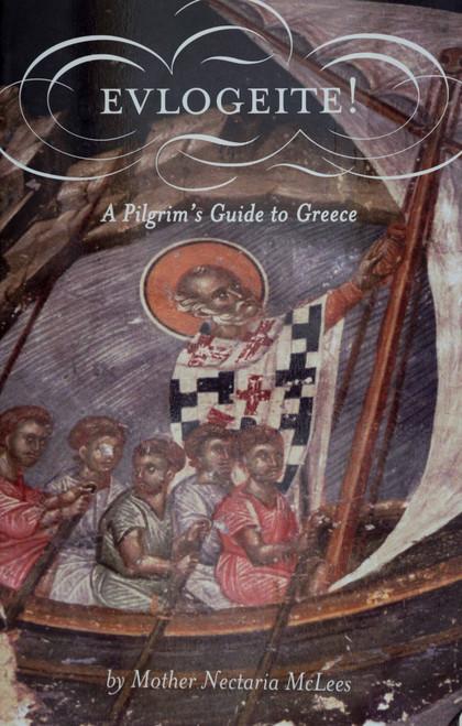 Evlogeite: A Pilgrim's Guide to Greece