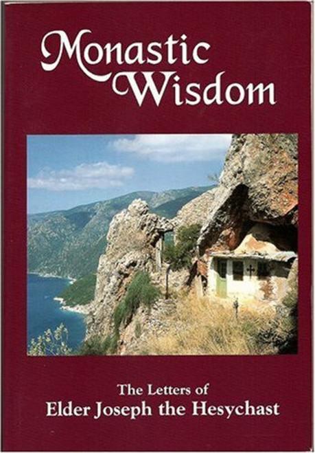 Monastic Wisdom: The Letters of Elder Joseph the Hesychast