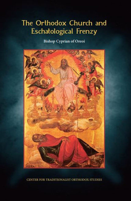 The Orthodox Church and Eschatological Frenzy
