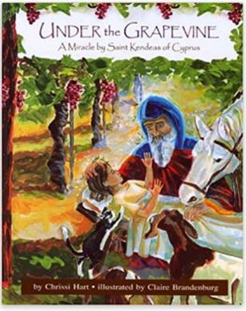Under the Grapevine: A Miracle by Saint Kendeas of Cyprus