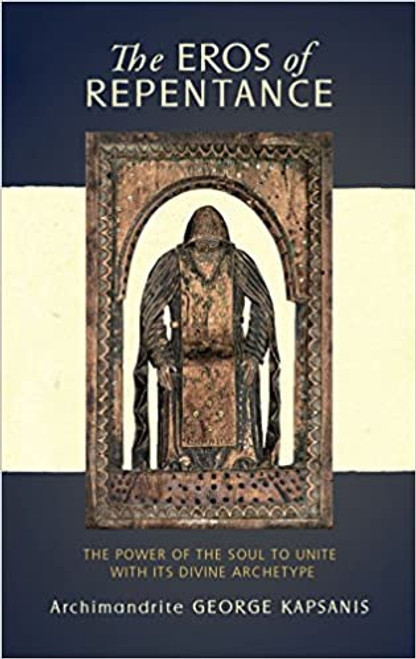 The Eros of Repentance: Four Homilies on Athonite Monasticism