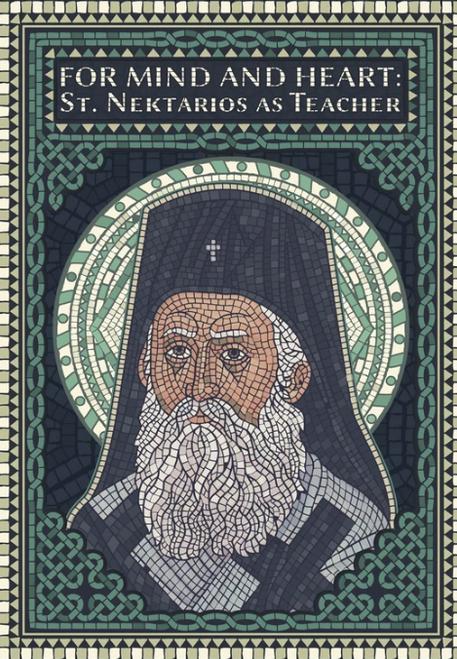 For Mind and Heart: St. Nektarios as Teacher
