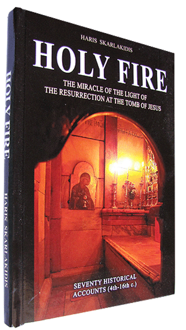 Holy Fire, The miracle of the Light of the Resurrection at the Tomb of Christ