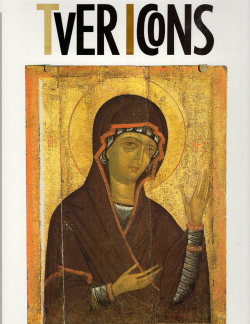 Tver Icons 13th - 17th centuries