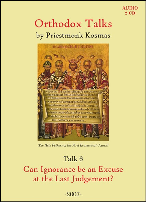 Talk 06: Can Ignorance be an Excuse at the Last Judgment?