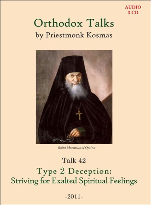 Talk 42: Type 2 Deception: Striving for Exalted Spiritual Feelings