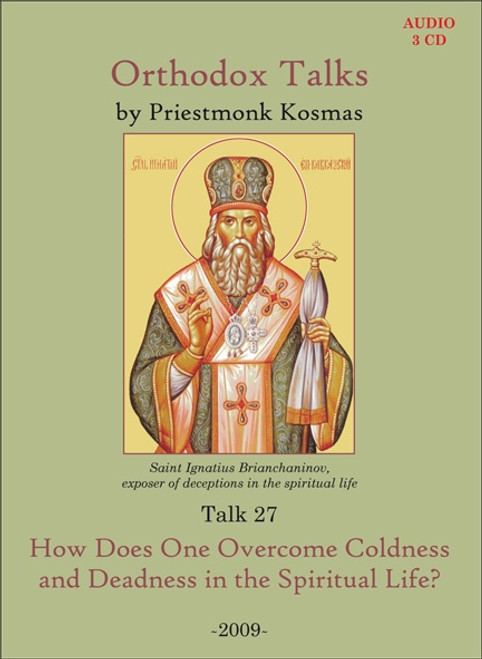 Talk 27: How Does One Overcome Coldness and Deadness in the Spiritual Life?