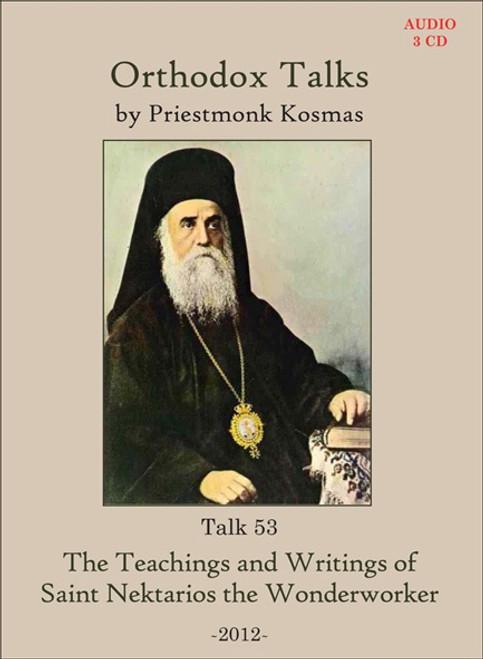 Talk 53: The Teachings and Writings of Saint Nektarios the Wonderworker