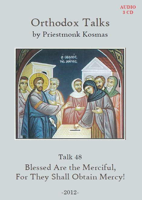 Talk 48: Blessed Are the Merciful, For They Shall Obtain Mercy!