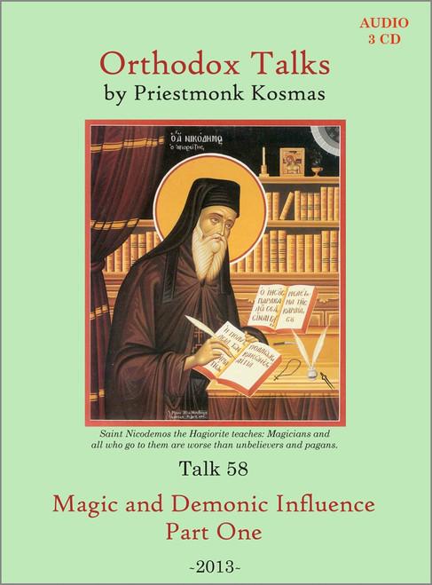 Talk 58: Magic and Demonic Influence - Part 1