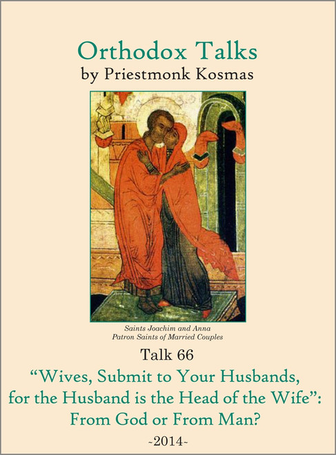 """Talk 66: """"Wives, Submit to Your Husbands, for the Husband is the Head of the Wife"""": From God or From Man?"""