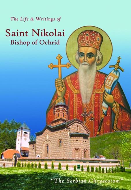 The Life and Writings of Saint Nikolai, Bishop of Ochrid