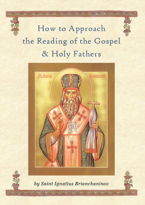 How to Approach the Reading of the Gospel and Holy Fathers