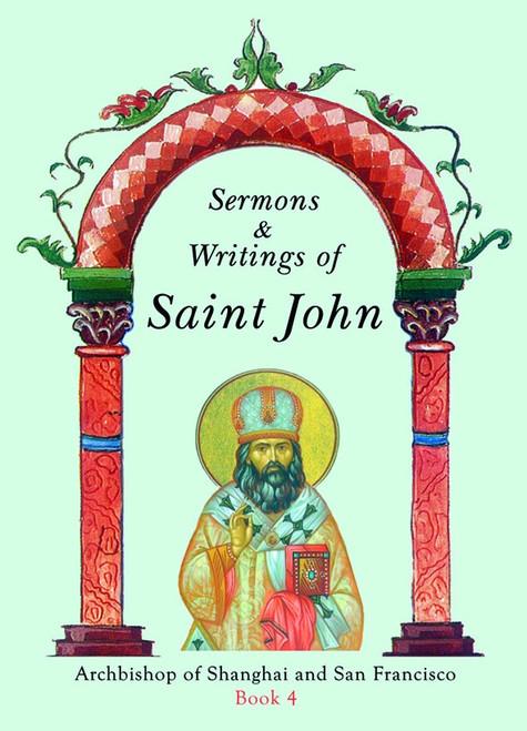 Sermons and Writings of Saint John of San Francisco: Book 4