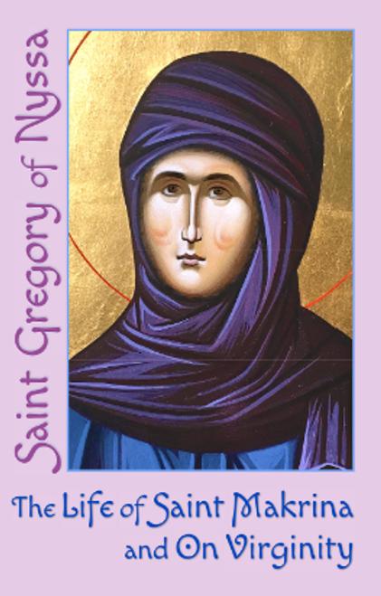 The Life of Saint Makrina & On Virginity