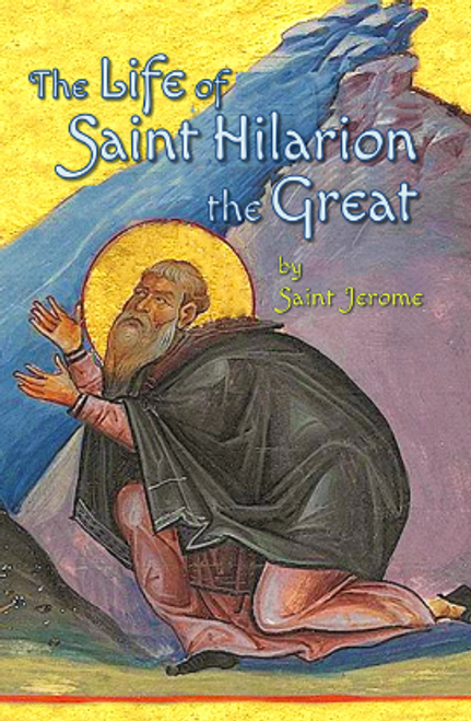 The Life of Saint Hilarion the Great