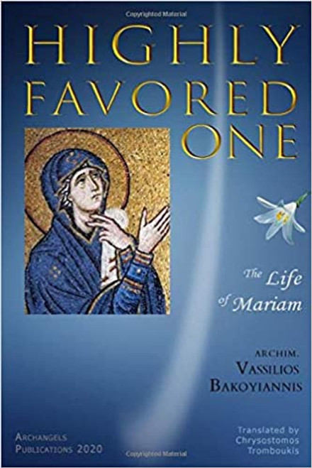 Highly Favored One: The Life of Mariam (the Theotokos)