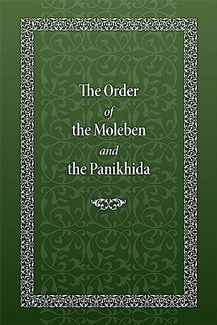 The Order of the Moleben and the Panikhida