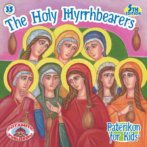 035 PFK: The Holy Myrrhbearers
