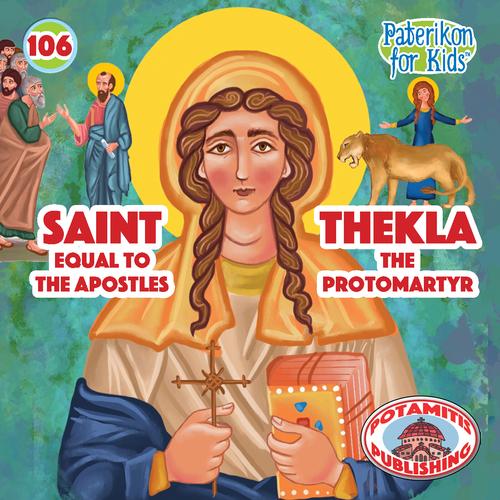 106 PFK: Saint Thekla the Protomartyr