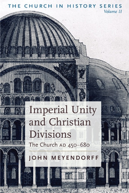 The Church in History Vol II - Imperial Unity & Divisions