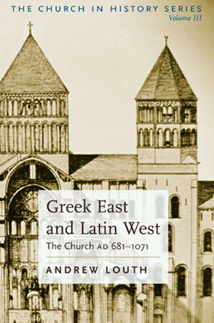 The Church in History Vol III - Greek East and Latin West