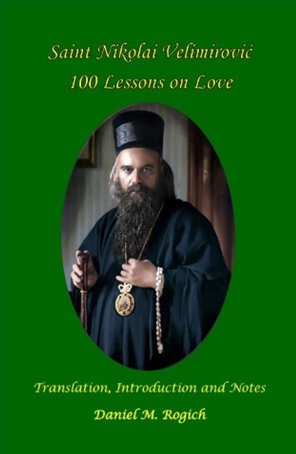 Saint Nikolai Velimirovich: 100 Lessons on Love