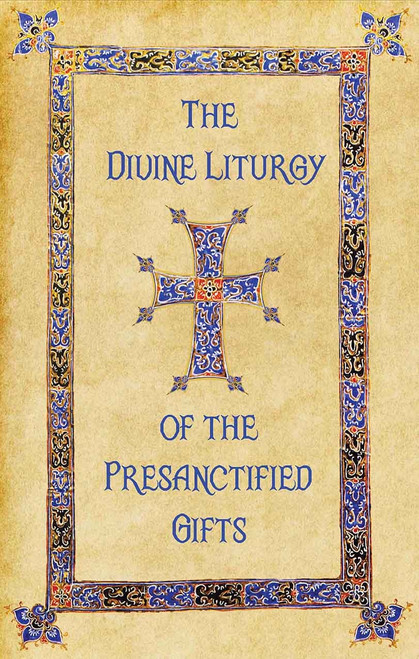 The Divine Liturgy of the Presanctified Gifts (Clergy Service Book)