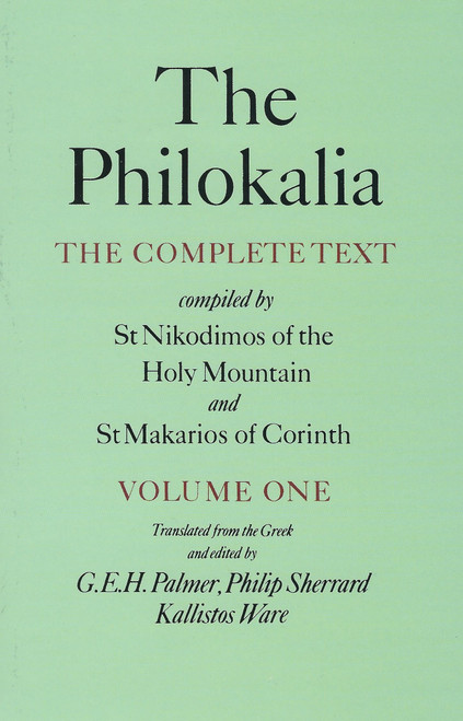 The Philokalia: The Complete Text (Vol. 1)