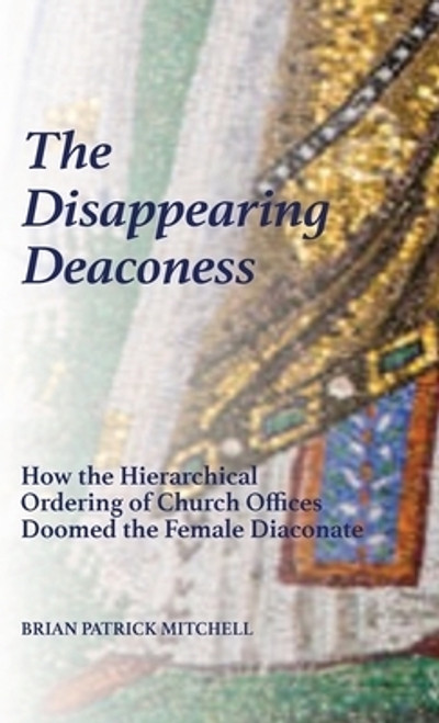 The Disappearing Deaconess