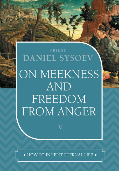 How to Inherit Eternal Life 05: On Meekness and Freedom from Anger