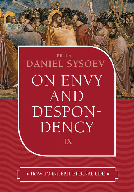 How to Inherit Eternal Life 09: On Envy and Despondency