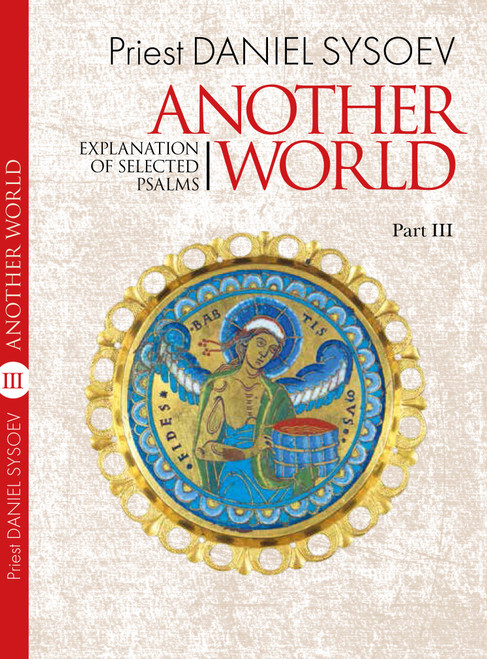 Explanation of Selected Psalms Part 3: Another World